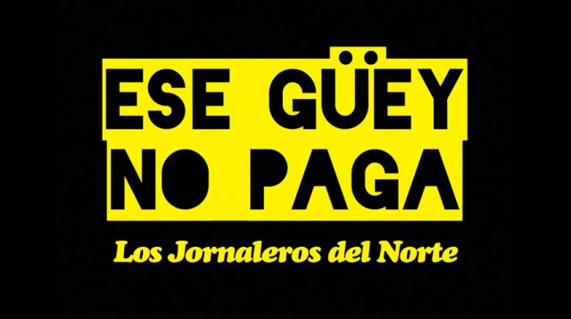 Ese guey no paga (That Dude Doesn't Pay)